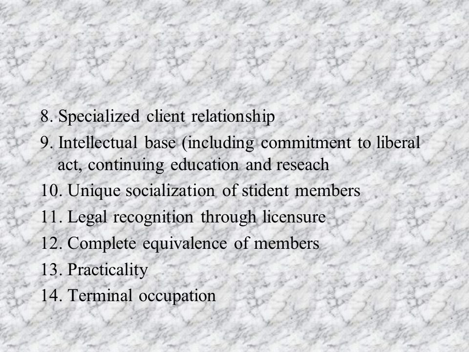 8. Specialized client relationship 9.