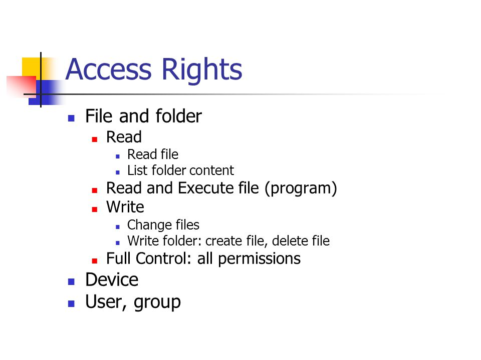 Access Rights File and folder Device User, group Hak per user Hak user-user dalam group Automatic inheritance Blocking Inheritance  explicit assignment Omnibus access rights: semua orang