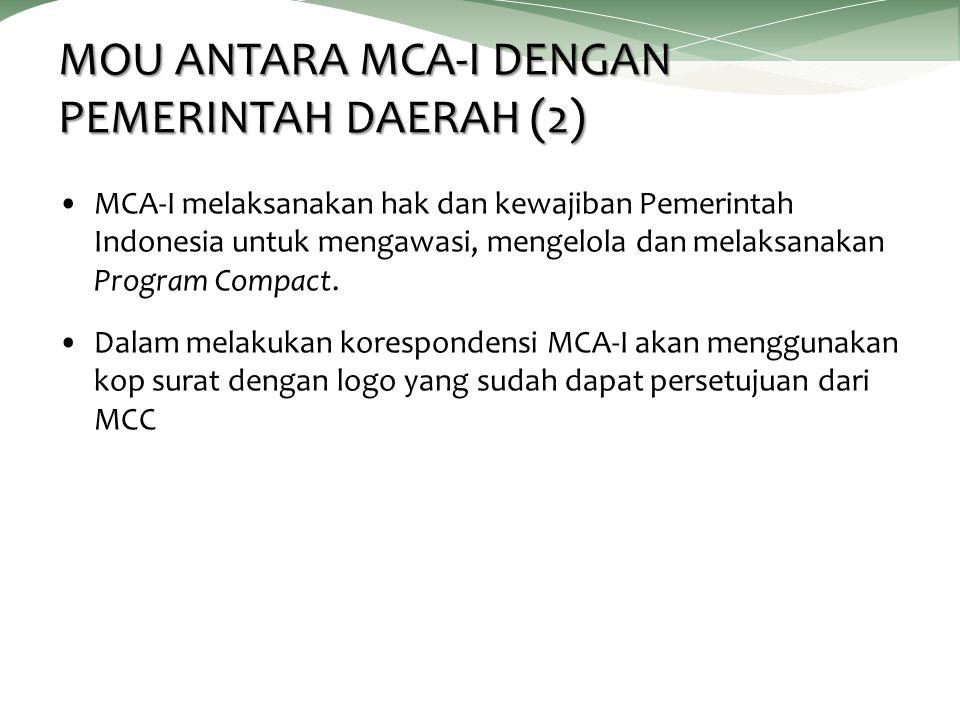 MCA-I melaksanakan hak dan kewajiban Pemerintah Indonesia untuk mengawasi, mengelola dan melaksanakan Program Compact.