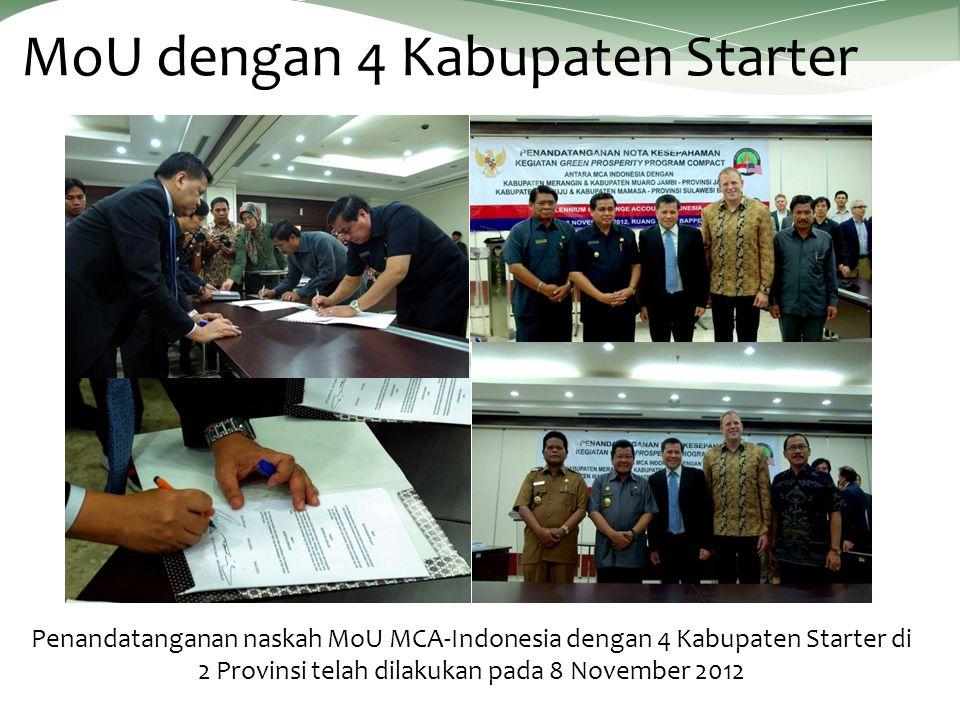 Penandatanganan naskah MoU MCA-Indonesia dengan 4 Kabupaten Starter di 2 Provinsi telah dilakukan pada 8 November 2012 MoU dengan 4 Kabupaten Starter
