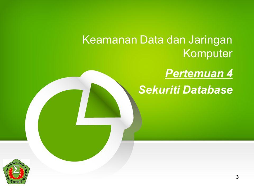 3 Keamanan Data dan Jaringan Komputer Pertemuan 4 Sekuriti Database