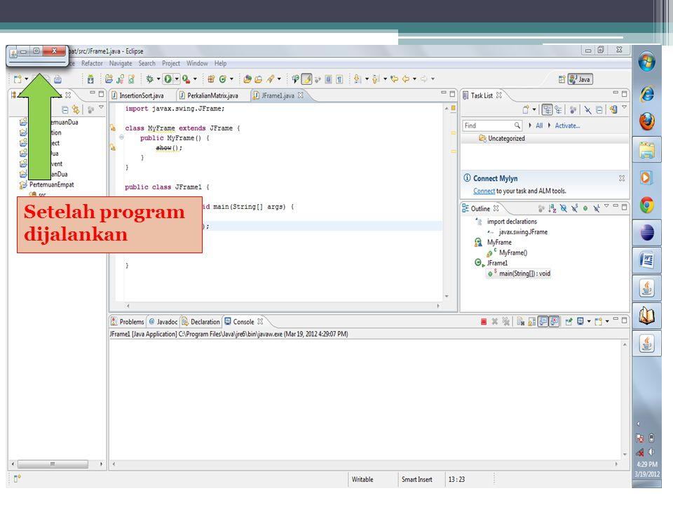 JButton Untuk membuat objek tombol private JButton button = new JButton( Save ); Method Inisialisasi setEnable(boolean)Tombol.setEnable(false) setVisible(boolean) setText() setFonttombol.setFont(new Font( Arial , Font.BOLD,29)) setForeground()tombol.setForeground(Color.blue)