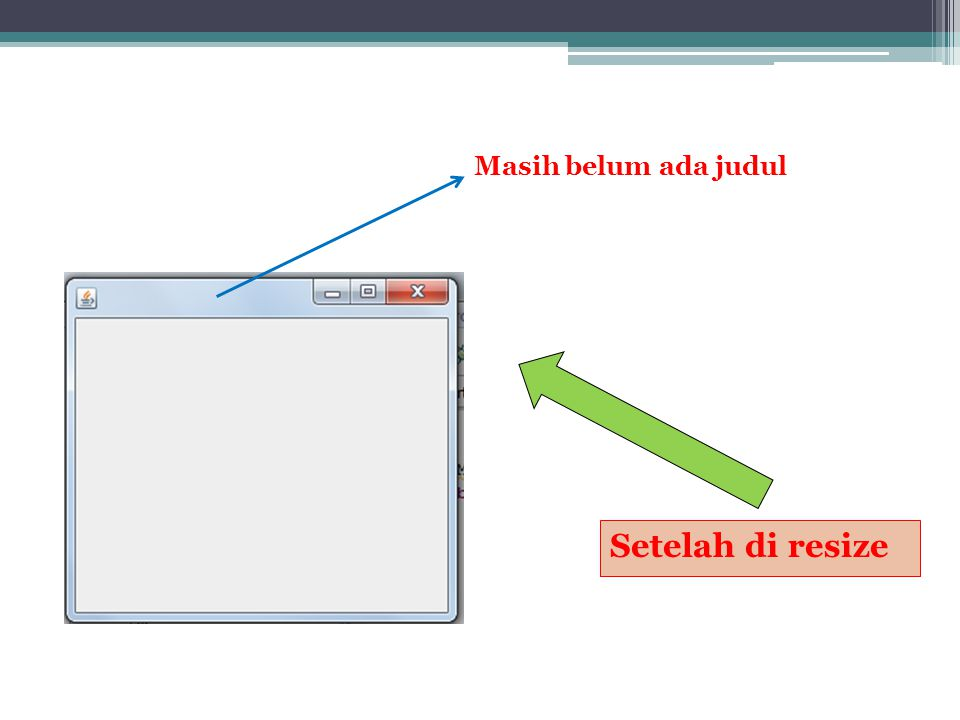 JTextField Untuk menerima input dari user private JTextField text = new JTextField(); Method Inisialisasi setEnable(boolean)Tombol.setEnable(false) setVisible(boolean) setText() setFont tombol.setFont(new Font( Arial , Font.BOLD,29)) setForeground()tombol.setForeground(Color.blue)