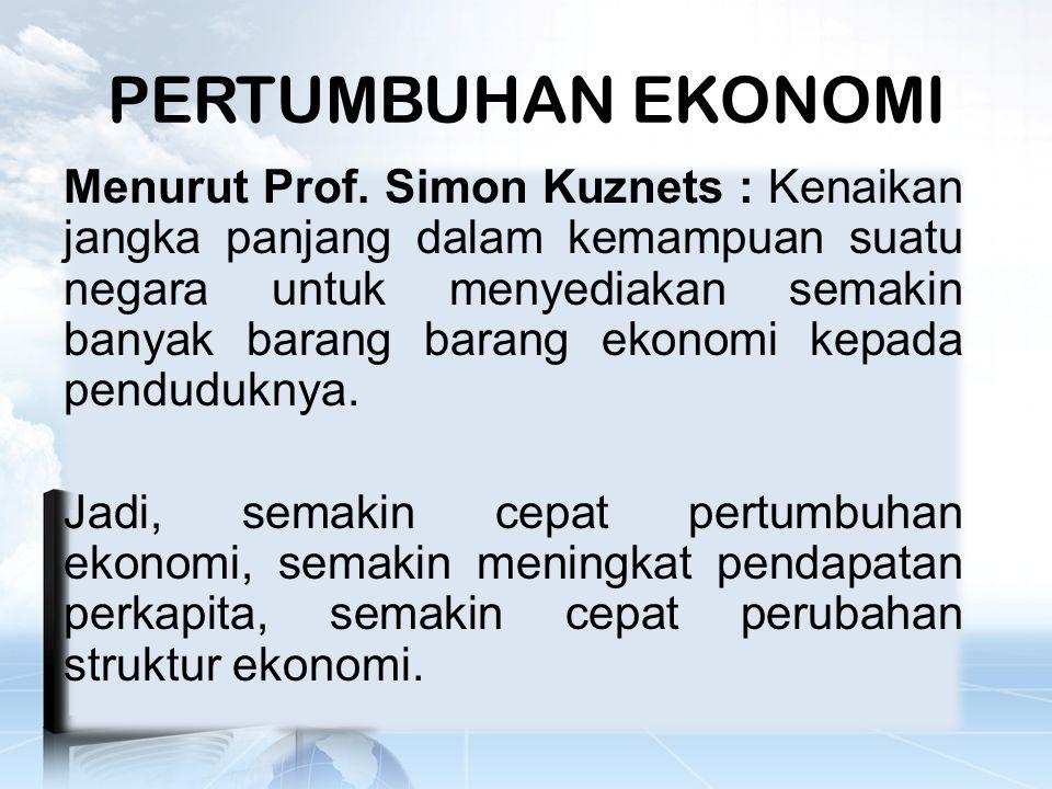 PERTUMBUHAN EKONOMI Menurut Prof.