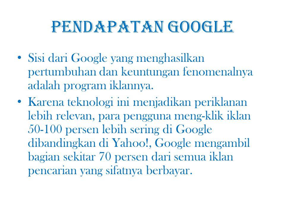 Pendapatan Google Sisi dari Google yang menghasilkan pertumbuhan dan keuntungan fenomenalnya adalah program iklannya. Karena teknologi ini menjadikan