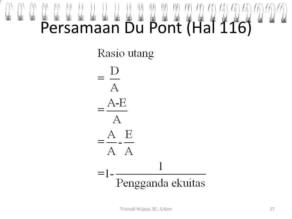 Persamaan Du Pont 26Trisnadi Wijaya, SE., S.Kom Berbentuk persen
