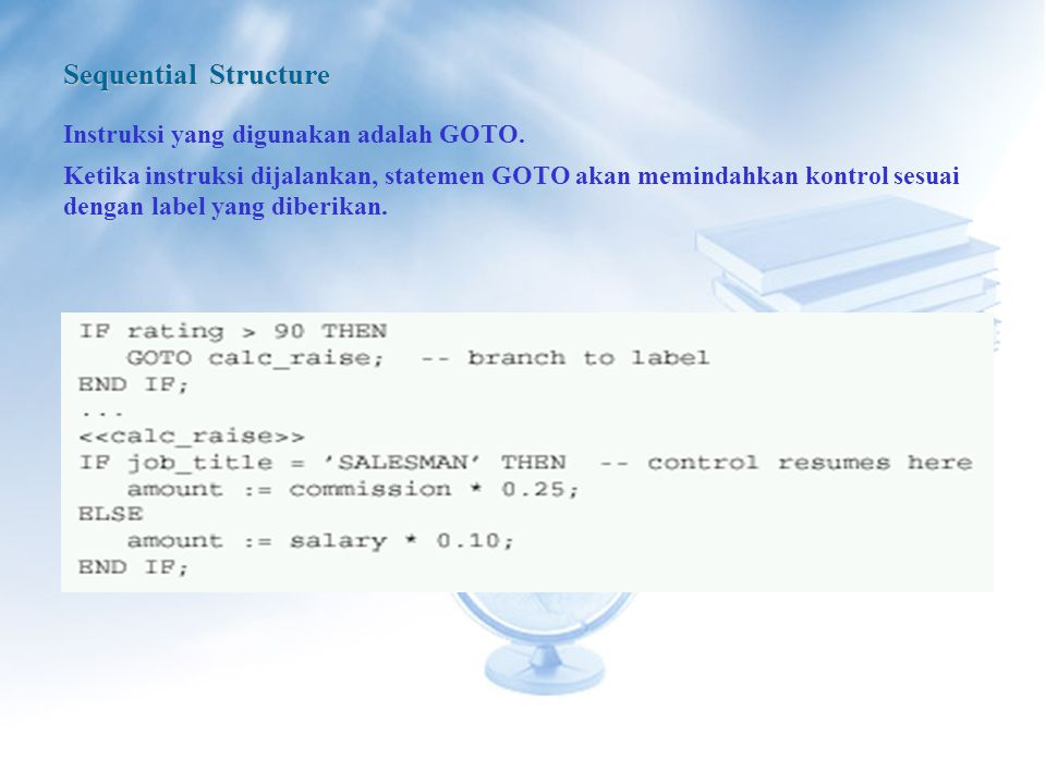 Sequential Structure Instruksi yang digunakan adalah GOTO.