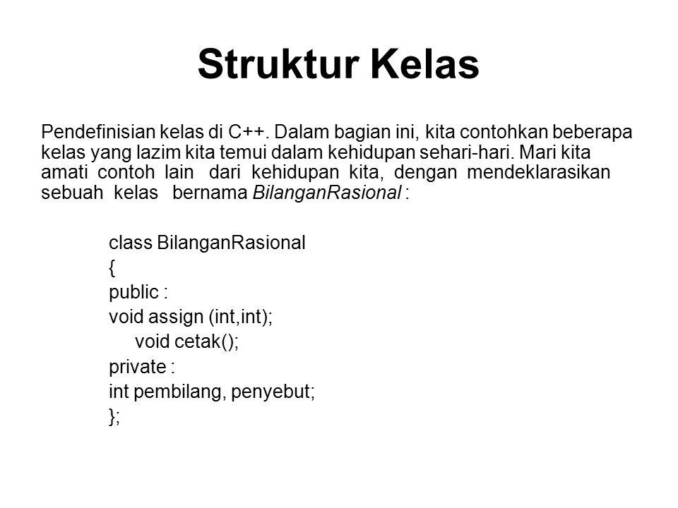 Struktur Kelas Pendefinisian kelas di C++.