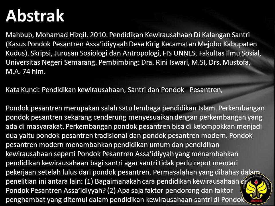 Abstrak Mahbub, Mohamad Hizqil. 2010. Pendidikan Kewirausahaan Di Kalangan Santri (Kasus Pondok Pesantren Assa'idiyyaah Desa Kirig Kecamatan Mejobo Ka