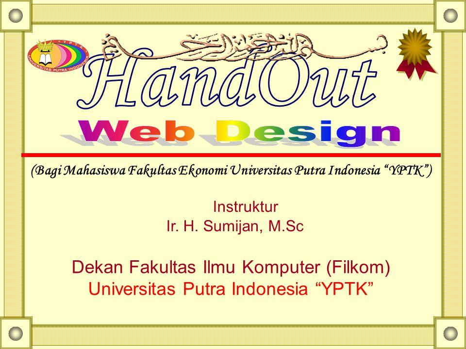 (Bagi Mahasiswa Fakultas Ekonomi Universitas Putra Indonesia YPTK ) Instruktur Ir.