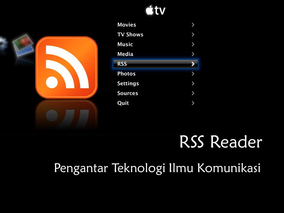 RSS Reader Pengantar Teknologi Ilmu Komunikasi