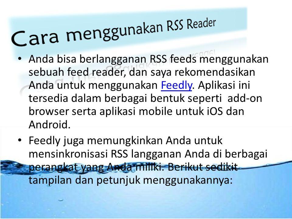Cara yang paling umum digunakan untuk mengintegrasikan RSS adalah dengan menggunakan customized homepage yang disediakan oleh Google (Google Readers), Yahoo, ataupun MSN.