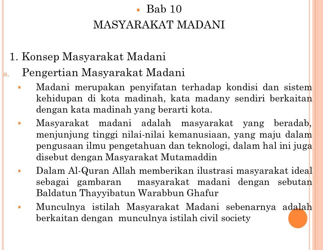 Bab 10 MASYARAKAT MADANI 1.Konsep Masyarakat Madani a.