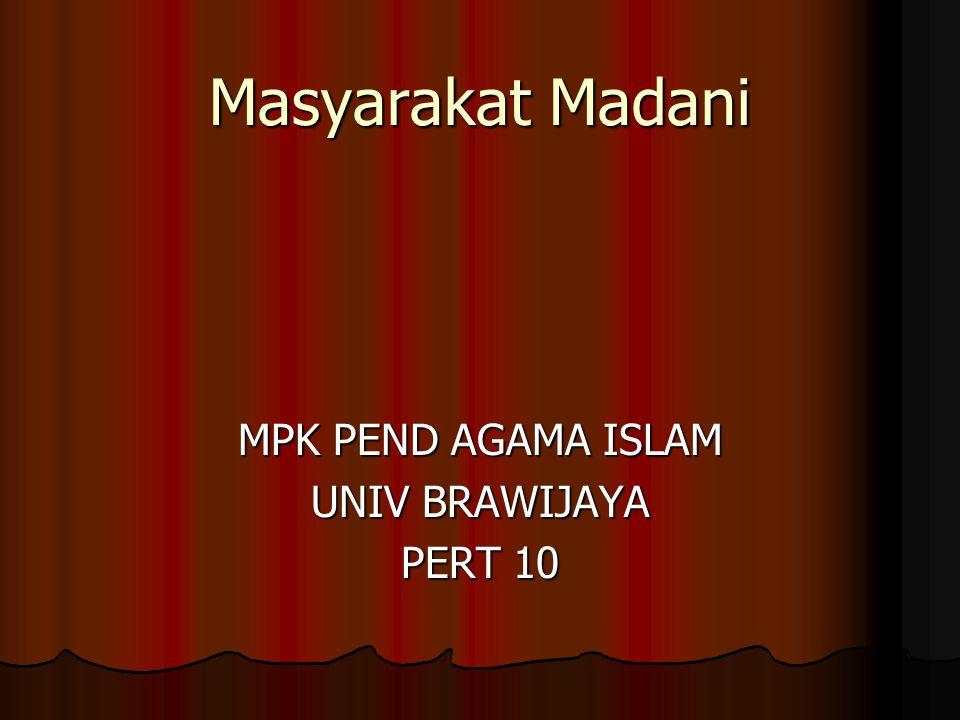 Masyarakat Madani MPK PEND AGAMA ISLAM UNIV BRAWIJAYA PERT 10
