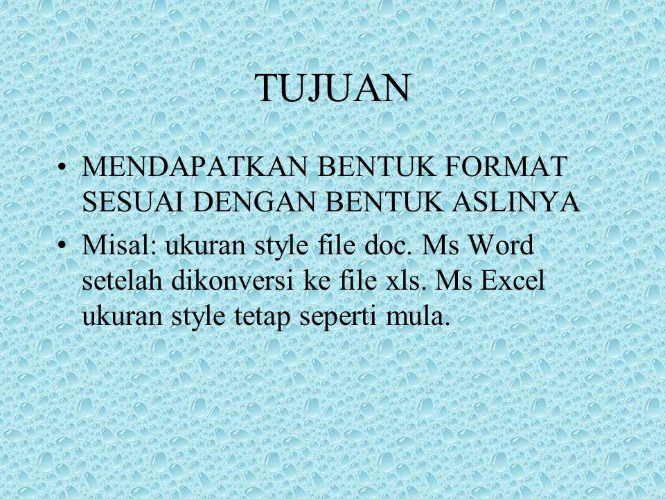 PENGERTIAN KONVERSI: Memadukan/menyelaraskan dari suatu format ke format lain menggunakan perangkat lunak. Misal; Dari Ms Word File doc. ke Ms Excel F