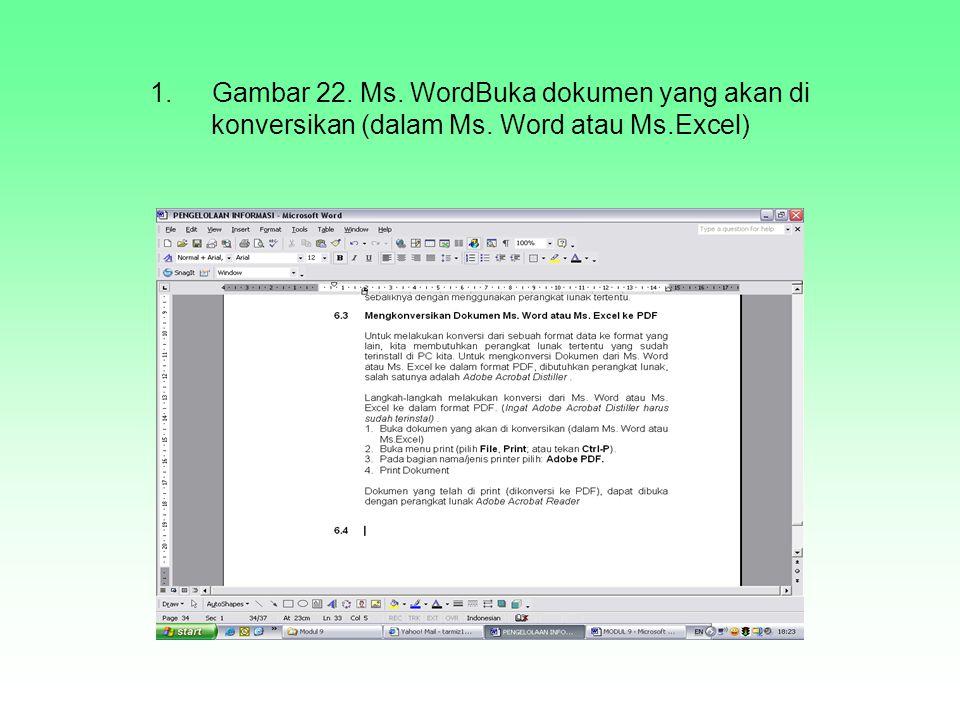 CONTOH 1 Misalnya untuk mengkonversi Dokumen dari Ms. Word, Ms. Excel atau Ms. PowerPoint ke dalam format PDF, dibutuhkan perangkat lunak, salah satu