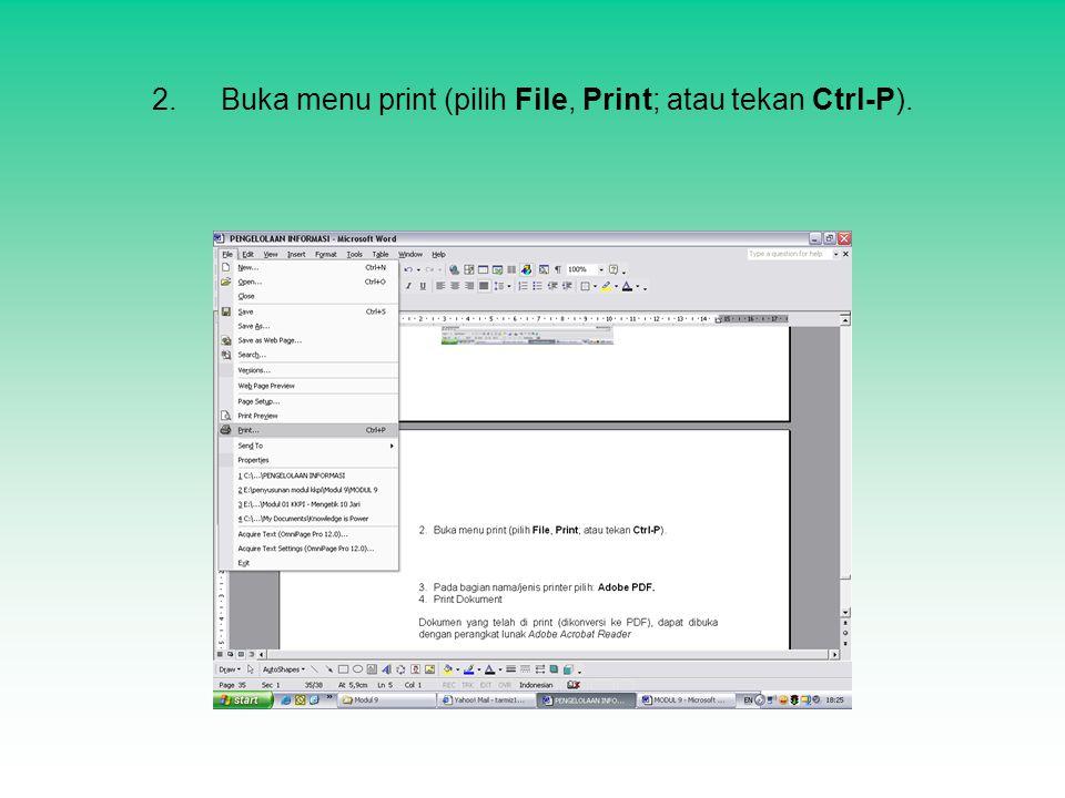 2. Buka menu print (pilih File, Print; atau tekan Ctrl-P).