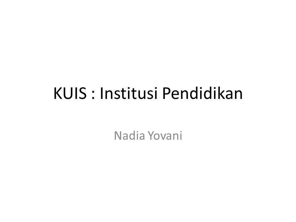 KUIS : Institusi Pendidikan Nadia Yovani