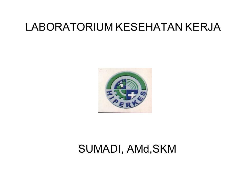 LABORATORIUM KESEHATAN KERJA SUMADI, AMd,SKM