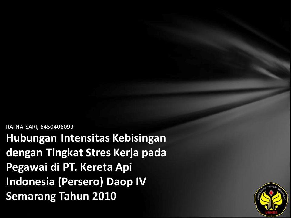 RATNA SARI, 6450406093 Hubungan Intensitas Kebisingan dengan Tingkat Stres Kerja pada Pegawai di PT.