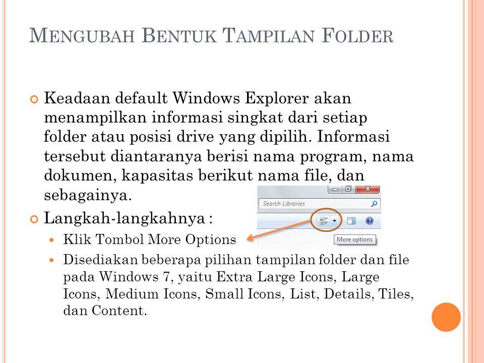 Extra Large Icons : untuk menampilkan folder dan file dengan bentuk tampilan icon dengan 256 x 256 piksel.