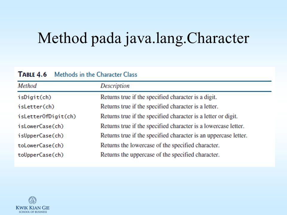 Membandingkan character 2 karakter dapat dibandingkan seperti membandingkan 2 bilangan