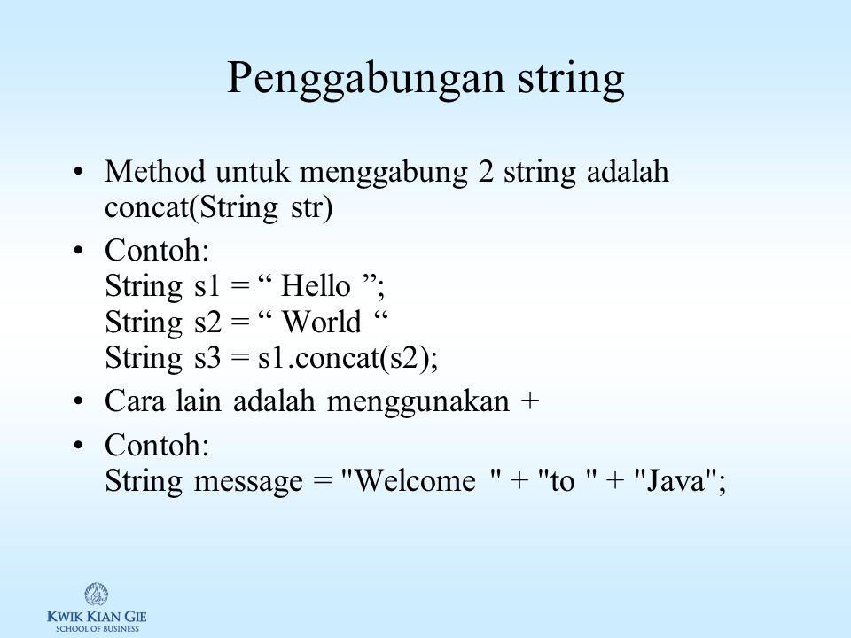 Latihan mengambil karakter pada string Tampilkan semua karakter pada index ganjil dari string Welcome to Java