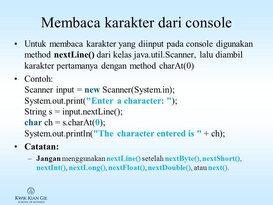 Membaca string dari console Untuk membaca kata per kata dari string yang diinput pada console digunakan method next() dari kelas java.util.Scanner Con