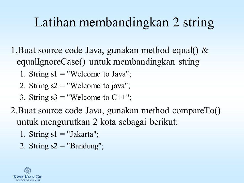 Membandingkan 2 string Java menyediakan sejumlah method untuk membanding 2 string