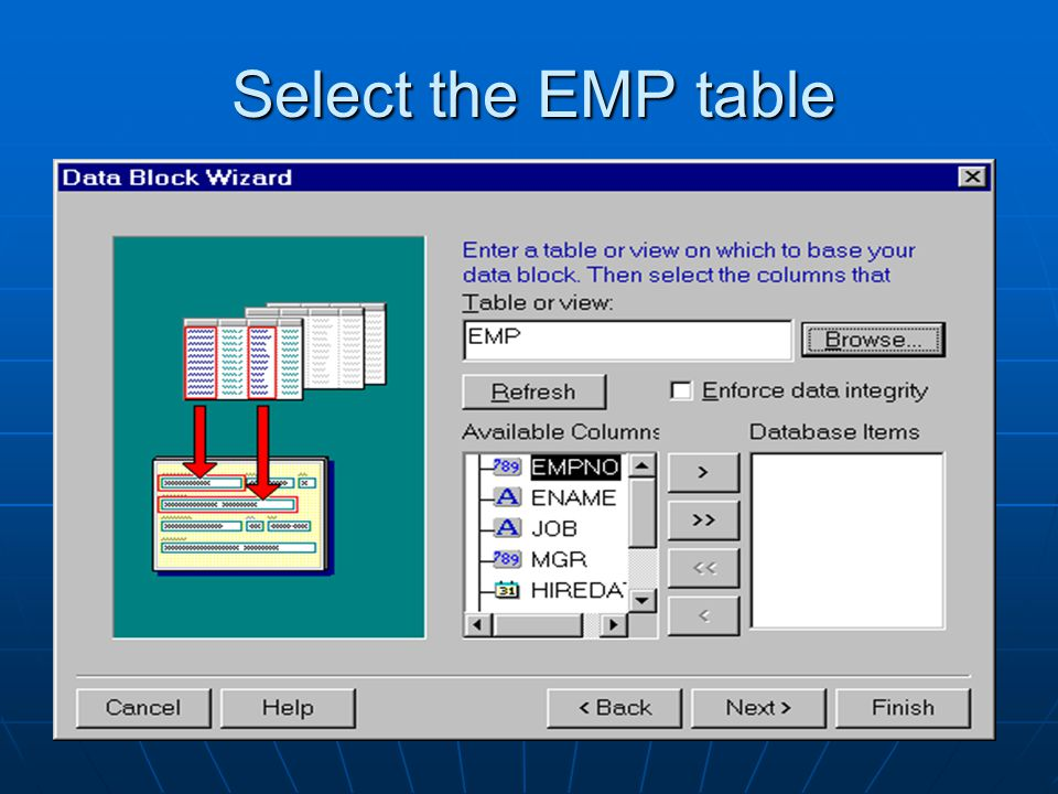 Select the EMP table