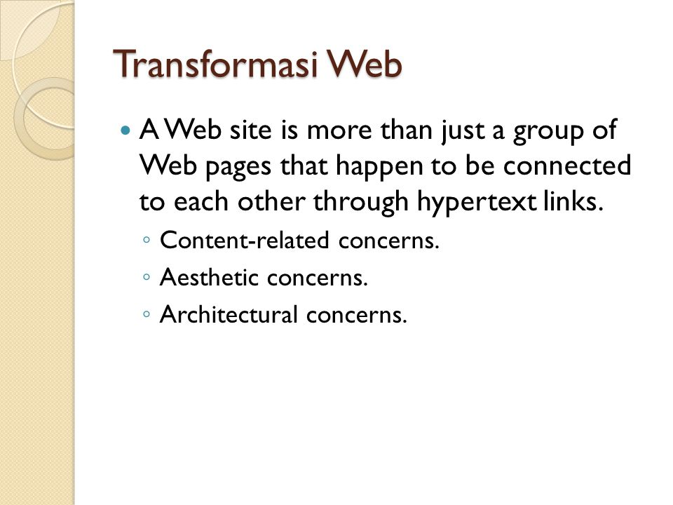 A Web site is more than just a group of Web pages that happen to be connected to each other through hypertext links.