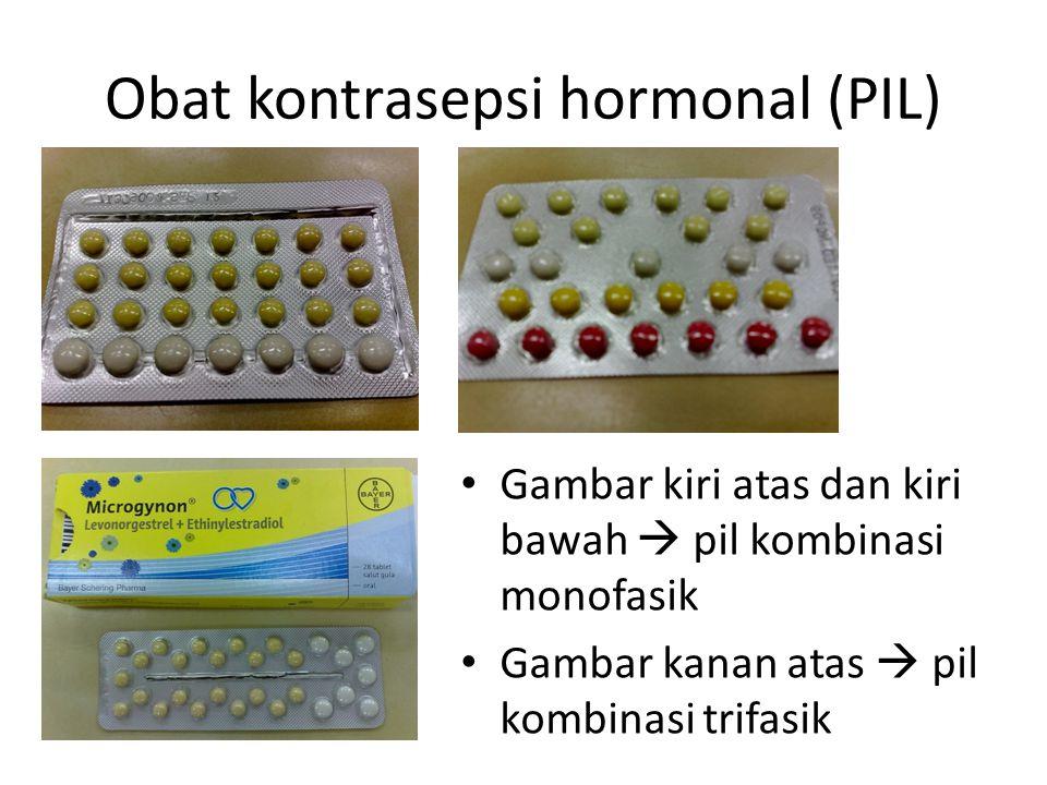 Obat kontrasepsi hormonal (PIL) Gambar kiri atas dan kiri bawah  pil kombinasi monofasik Gambar kanan atas  pil kombinasi trifasik