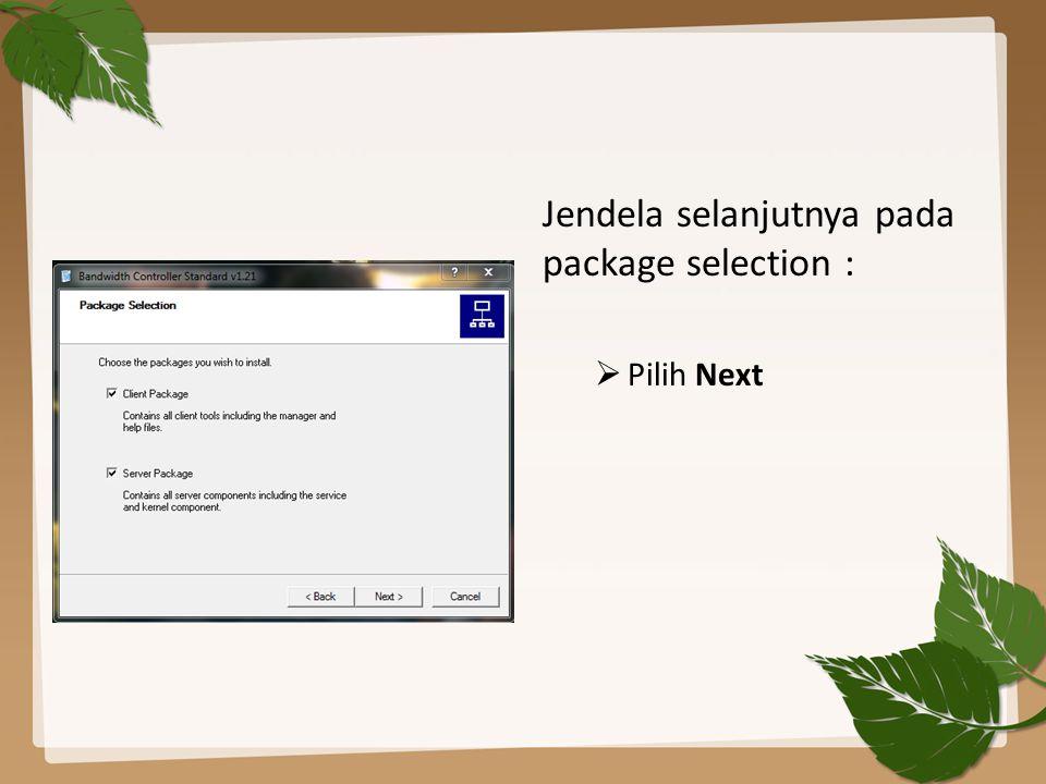 Jendela selanjutnya pada package selection :  Pilih Next