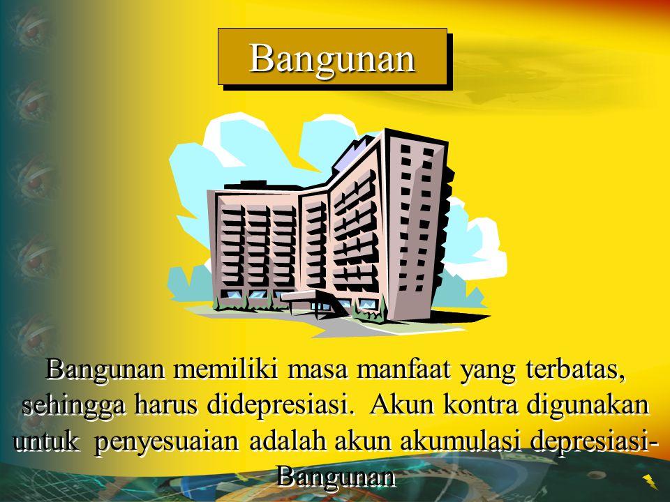 BangunanBangunan Bangunan memiliki masa manfaat yang terbatas, sehingga harus didepresiasi. Akun kontra digunakan untuk penyesuaian adalah akun akumul