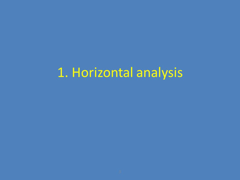 3 1. Horizontal analysis