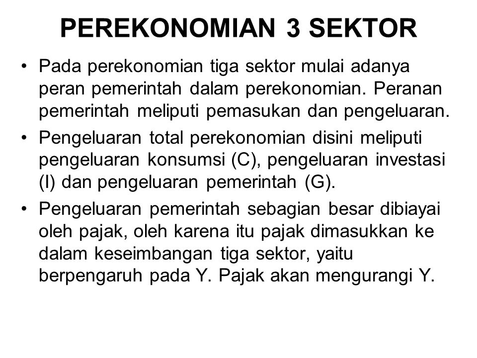 PEREKONOMIAN 3 SEKTOR Pada perekonomian tiga sektor mulai adanya peran pemerintah dalam perekonomian.