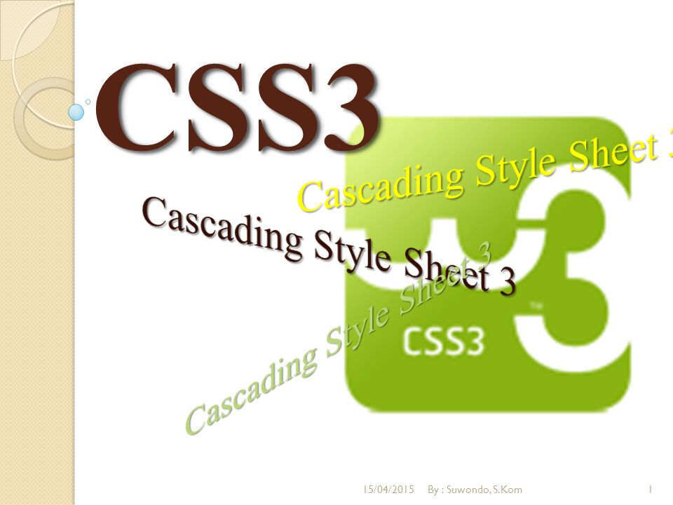 CSS3CSS3 15/04/20151By : Suwondo, S.Kom