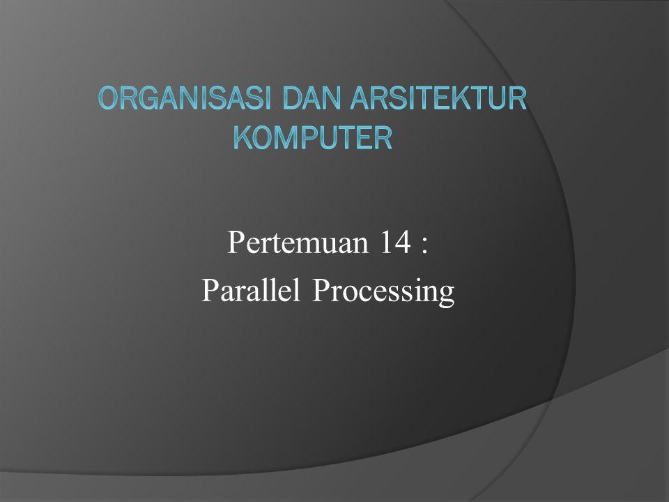 MODEL-MODEL KOMUNIKASI  Pemrosesan Paralel adalah Pelaksanaan instruksi secara bersamaan waktunya.