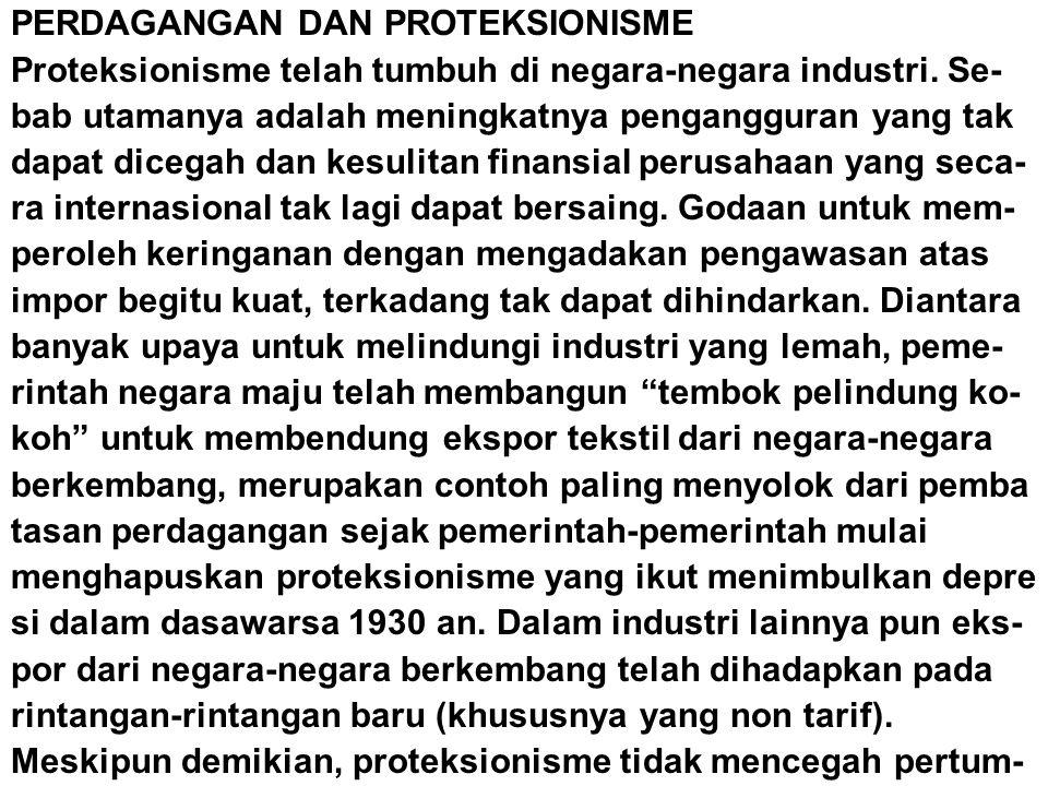 PERDAGANGAN DAN PROTEKSIONISME Proteksionisme telah tumbuh di negara-negara industri.