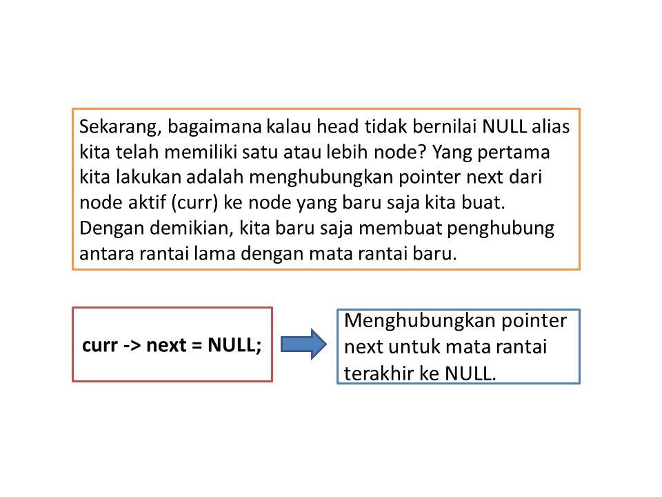 Sekarang, bagaimana kalau head tidak bernilai NULL alias kita telah memiliki satu atau lebih node? Yang pertama kita lakukan adalah menghubungkan poin