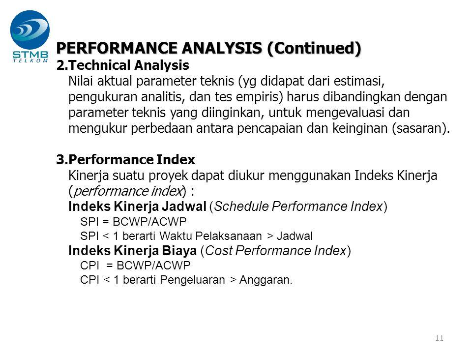 11 PERFORMANCE ANALYSIS (Continued) 2.Technical Analysis Nilai aktual parameter teknis (yg didapat dari estimasi, pengukuran analitis, dan tes empiris