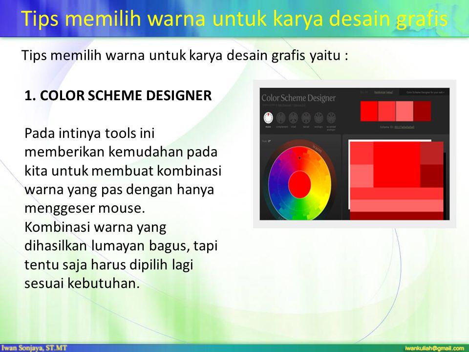 Tips memilih warna untuk karya desain grafis Tips memilih warna untuk karya desain grafis yaitu : 1. COLOR SCHEME DESIGNER Pada intinya tools ini memb