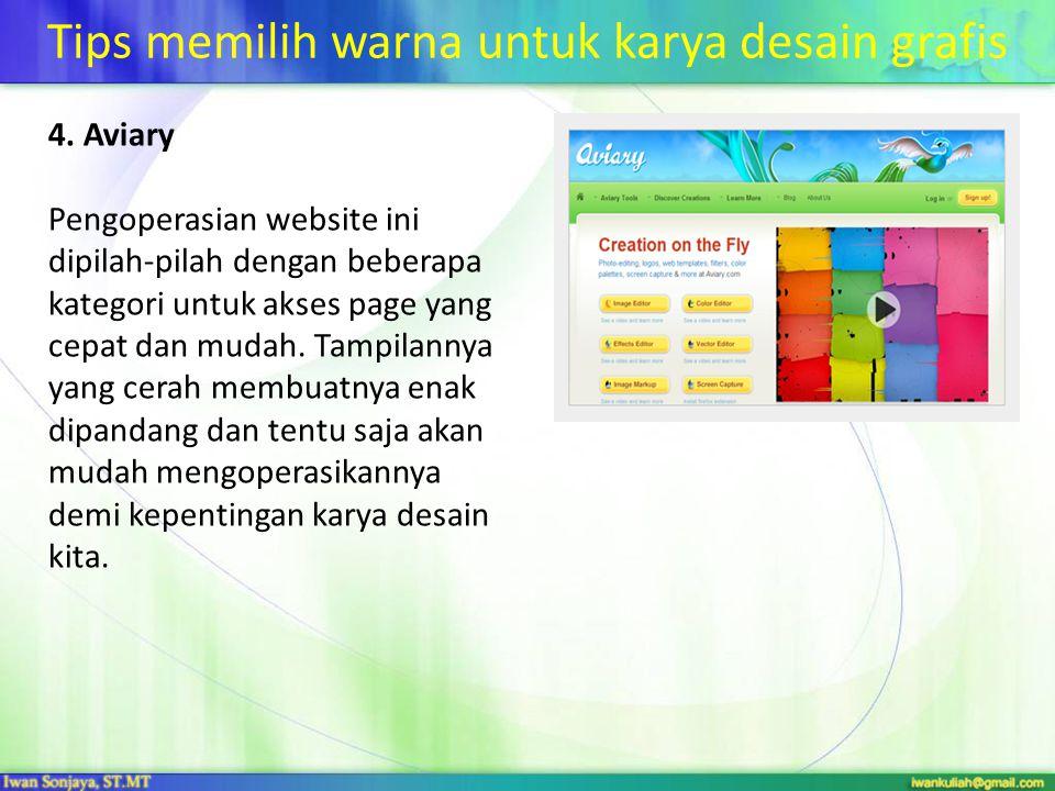 Tips memilih warna untuk karya desain grafis 4. Aviary Pengoperasian website ini dipilah-pilah dengan beberapa kategori untuk akses page yang cepat da