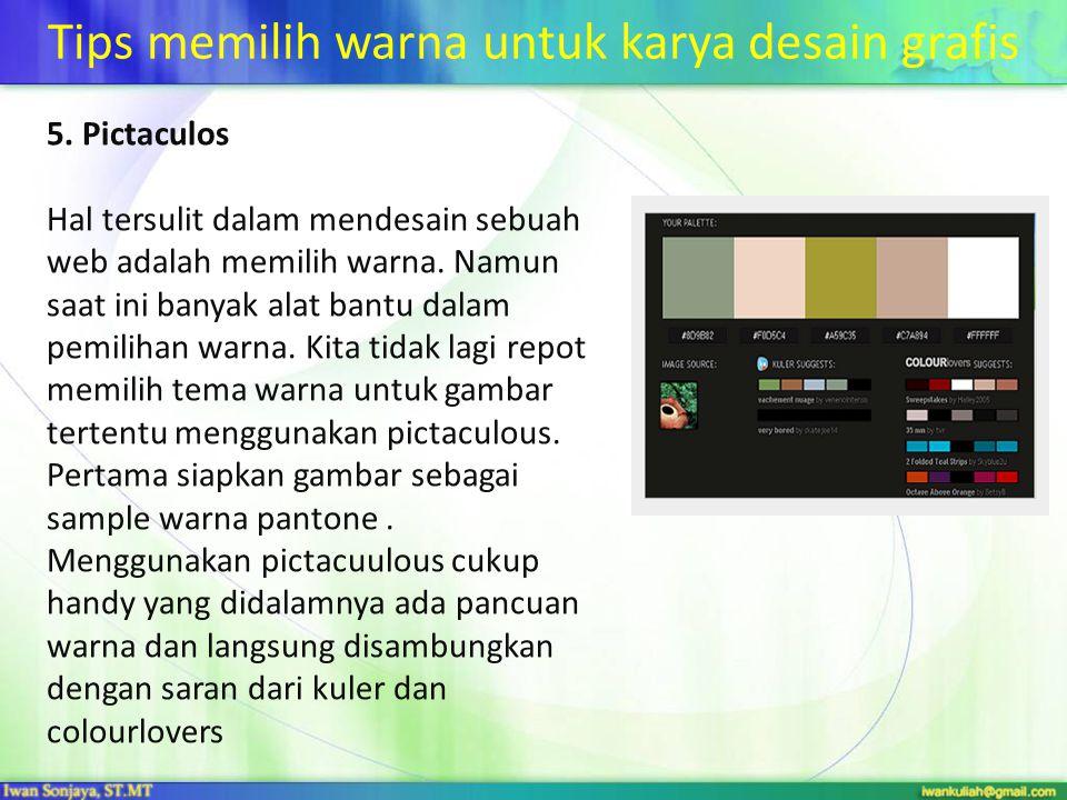 Tips memilih warna untuk karya desain grafis 5. Pictaculos Hal tersulit dalam mendesain sebuah web adalah memilih warna. Namun saat ini banyak alat ba