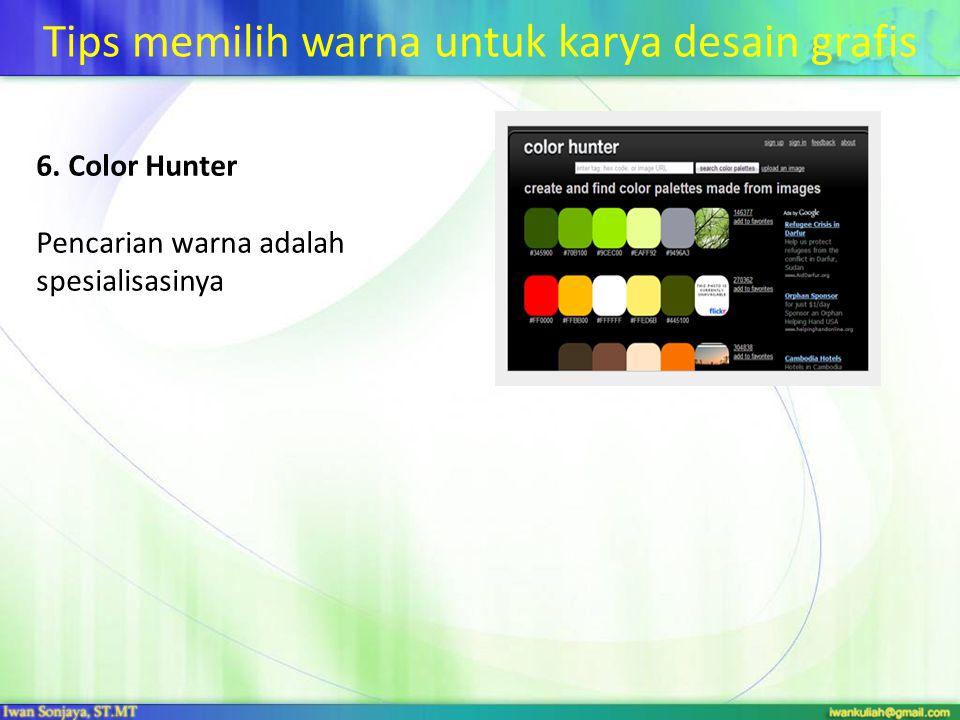 Tips memilih warna untuk karya desain grafis 6. Color Hunter Pencarian warna adalah spesialisasinya
