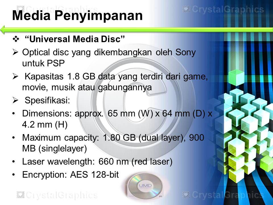 """Media Penyimpanan  """"Universal Media Disc""""  Optical disc yang dikembangkan oleh Sony untuk PSP  Kapasitas 1.8 GB data yang terdiri dari game, movie,"""