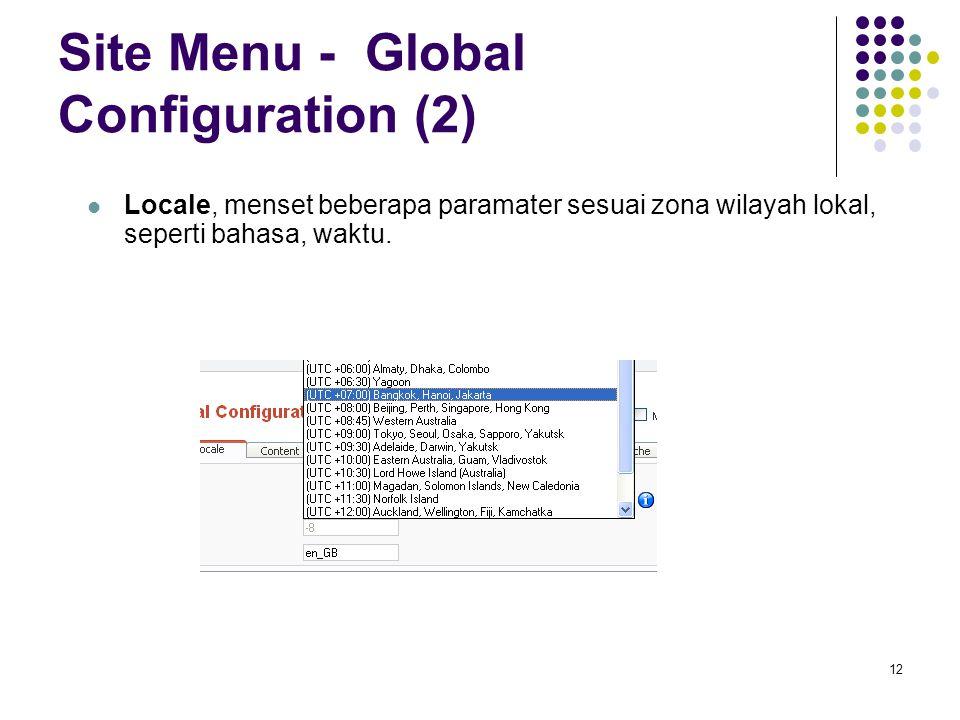 12 Site Menu - Global Configuration (2) Locale, menset beberapa paramater sesuai zona wilayah lokal, seperti bahasa, waktu.