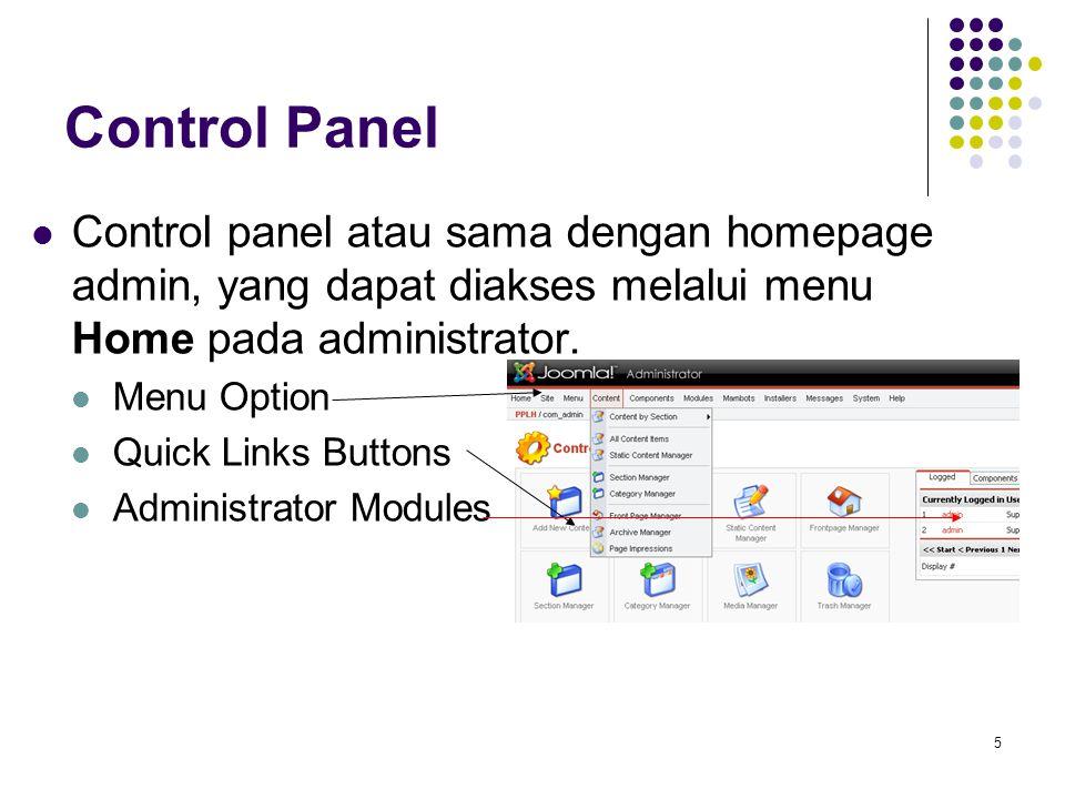 5 Control Panel Control panel atau sama dengan homepage admin, yang dapat diakses melalui menu Home pada administrator.