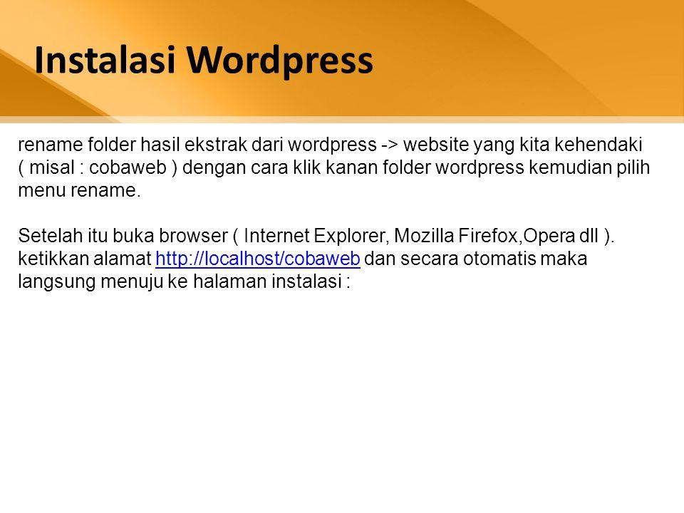 Instalasi Wordpress rename folder hasil ekstrak dari wordpress -> website yang kita kehendaki ( misal : cobaweb ) dengan cara klik kanan folder wordpress kemudian pilih menu rename.