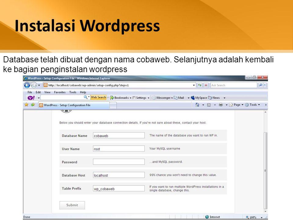 Instalasi Wordpress Database telah dibuat dengan nama cobaweb. Selanjutnya adalah kembali ke bagian penginstalan wordpress